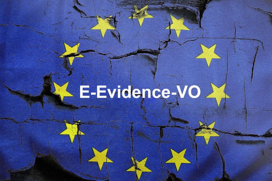 E-Evidence-Verordnung: Sinnvolle Harmonisierung des europäischen Strafverfahrens oder Gefährdung des Rechtsstaats?